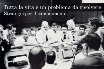 Tutta la vita è un problema da risolvere, strategie per il cambiamento